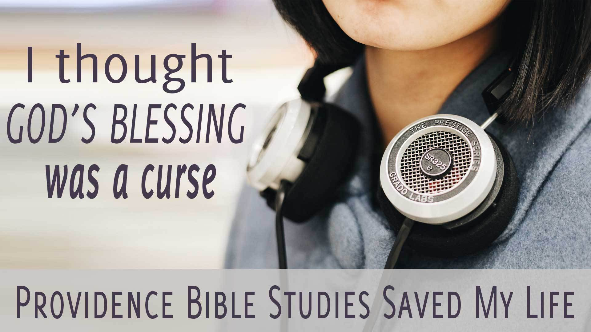 Providence Bible Studies Saved My Life