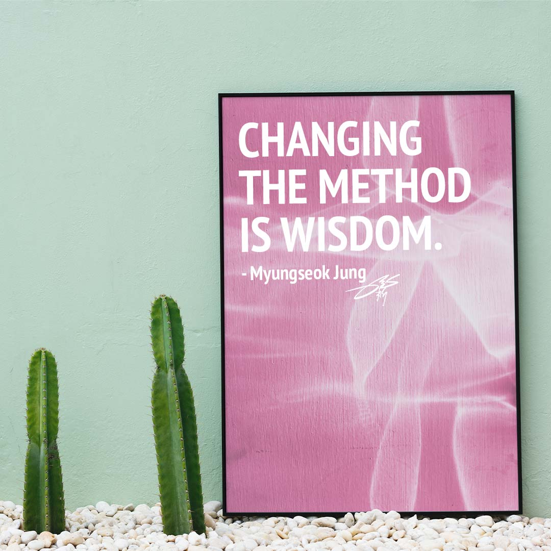 Changing The Method is Wisdom