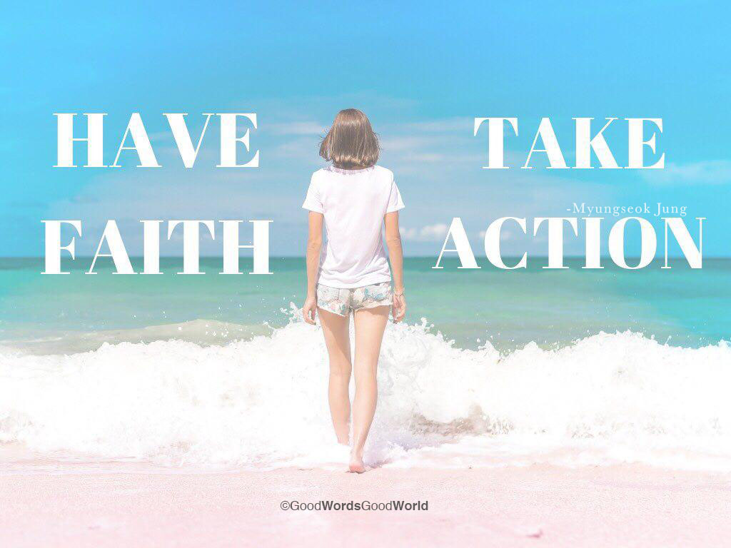 Have Faith Take Action