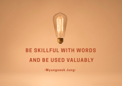 Be skillful with words and be used valuably